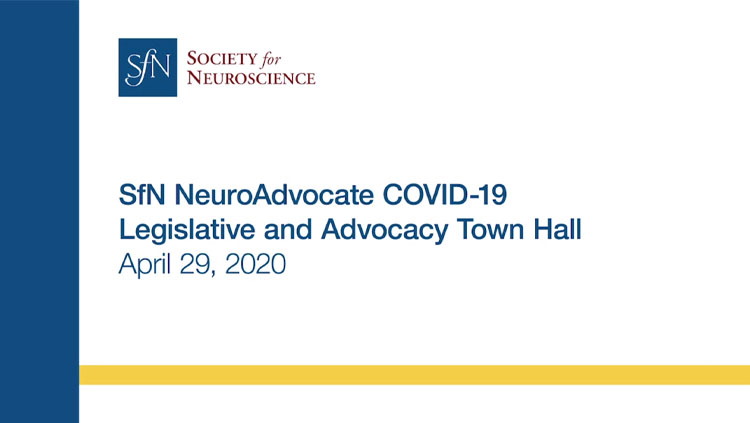 "Image of a title slide stating ""SfN NeuroAdvocate Covid-19 Legislative and Advocacy Town Hall."""