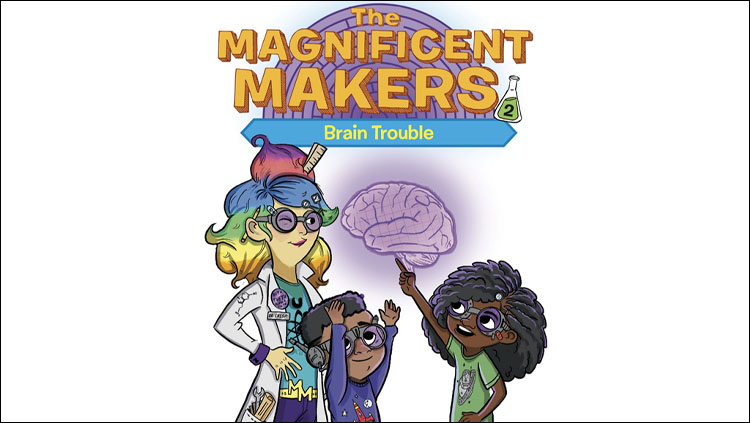 """Cover of the book """"Magnificent Makers Two: Brain Trouble"""" with an image of two kids and an instructor observing a brain."""