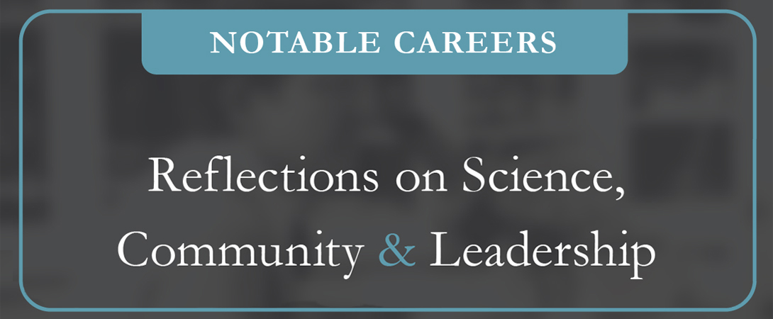 "Title card that states ""Notable Careers: Reflections on Science, Community, and Leadership"""
