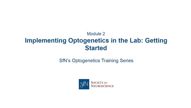 Implementing Optogenetics in the Lab: Why Use Optogenetic Methods? title image with SfN logo