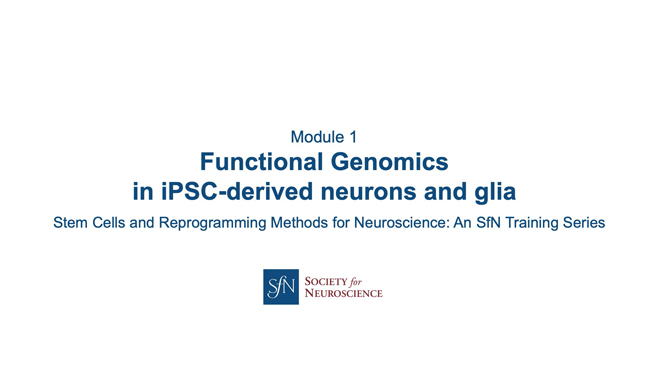 Title card for presentation, Functional Genomics in iPSC-derived neurons and glia